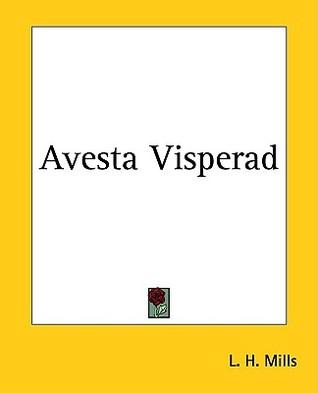 Avesta Visperad  by  Lawrence Heyworth Mills