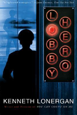 Lobby Hero  by  Kenneth Lonergan