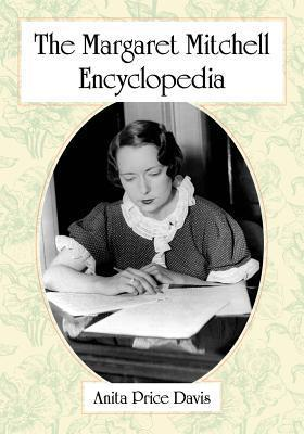 The Margaret Mitchell Encyclopedia  by  Anita Price Davis