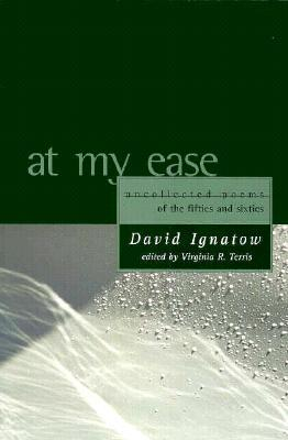 At My Ease: Uncollected Poems of the Fifties and Sixties David Ignatow
