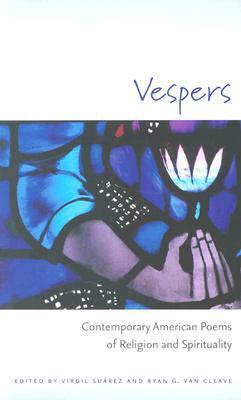 Vespers: Contemporary American Poems of Religion and Spirituality  by  Virgil Suárez