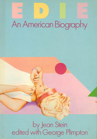 Edie: An American Biography  by  Jean Stein