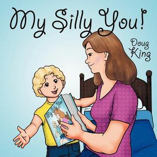 My Silly You! Doug King