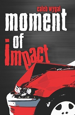 Moment of Impact Caleb Wygal