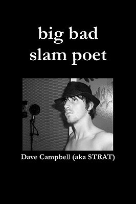 big bad slam poet  by  Dave Campbell