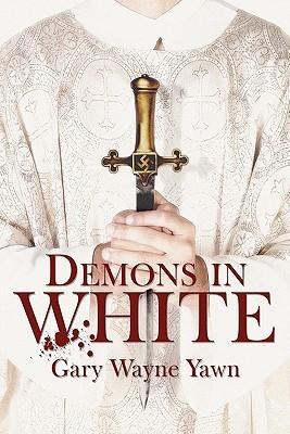 Demons in White  by  Gary Wayne Yawn