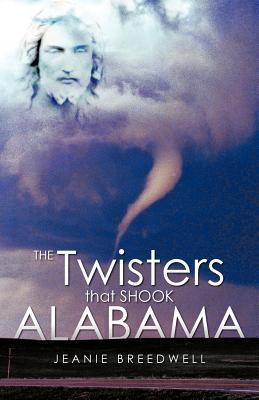 The Twisters That Shook Alabama  by  Jeanie Breedwell