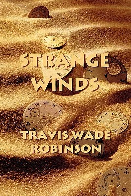 Strange Winds  by  Travis Wade Robinson
