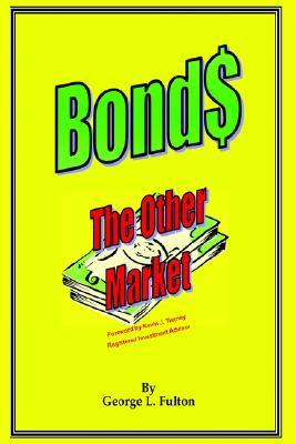 Bonds - The Other Market  by  George L. Fulton