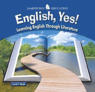English, Yes! Level 1: Basic: Learning English Through Literature Jamestown Publishers