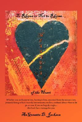 To Rhyme or Not to Rhyme...Messages of the Heart AnGenette D. Jackson