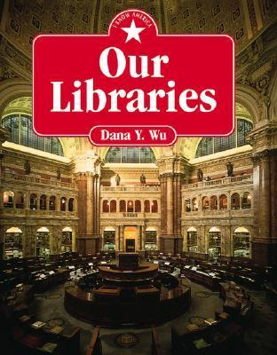 Our Libraries  by  Dana Wu
