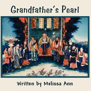 Grandfathers Pearl  by  Melissa Ann