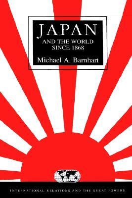 Japan & the World Since 1868 Michael A. Barnhart