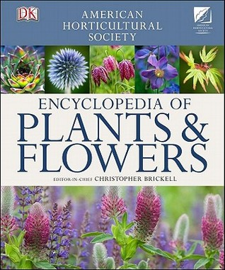 AHS Encyclopedia of Plants and Flowers  by  Christopher Brickell