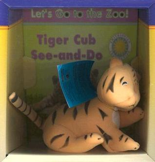 Tiger Cub See-And-Do [With Plush Tiger]  by  Laura Gates Galvin