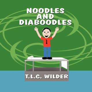 Noodles and Diaboodles T.L.C. Wilder
