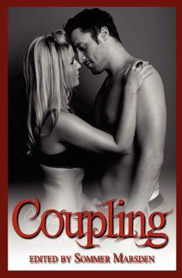 Coupling: Filthy Erotica for Couples Sommer Marsden