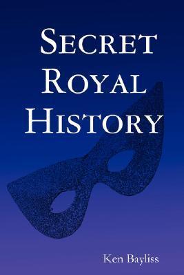 Secret Royal History Ken Bayliss