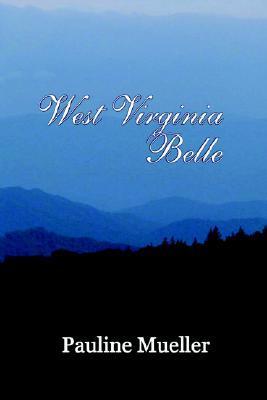 West Virginia Belle  by  Pauline Mueller
