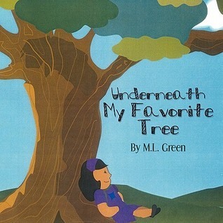 Underneath My Favorite Tree  by  M.L. Green