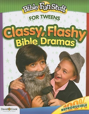 Classy, Flashy Bible Dramas  by  Kristi Hemingway-Weatherall