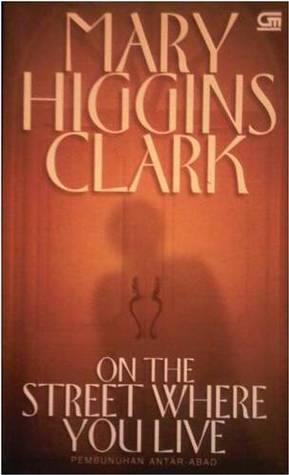 On The Street Where You Live: Pembunuhan Antar Abad  by  Mary Higgins Clark