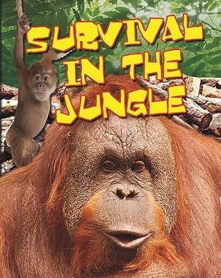 Survival in the Jungle Anita Ganeri