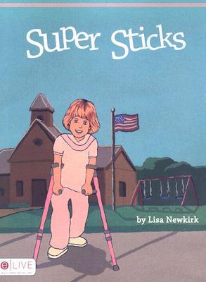 Super Sticks  by  Lisa Newkirk