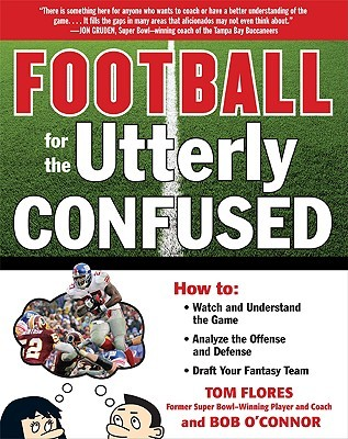 Football for the Utterly Confused  by  Bob OConnor