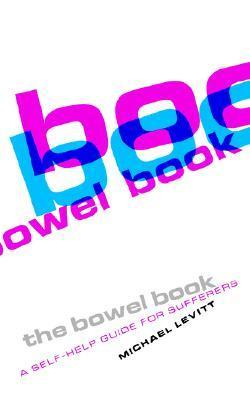 The Bowel Book: A Self-Help Guide for Sufferers Michael Levitt