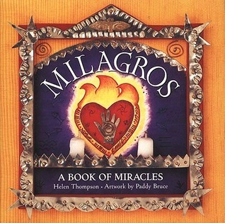 Milagros: A Book of Miracles Helen Thompson