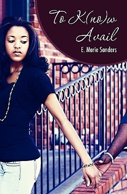 To K(no)W Avail  by  E. Marie Sanders