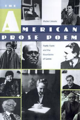 The American Prose Poem: Poetic Form and the Boundaries of Genre Michel Delville