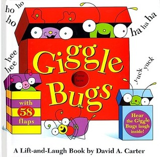 Giggle Bugs: A Lift-and-Laugh Book  by  David A. Carter