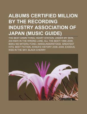 Albums Certified Million the Recording Industry Association of Japan (Music Guide): The Best Damn Thing, Heart Station, Under My Skin by Source Wikipedia