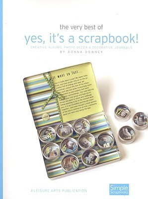 Yes, Its a Scrapbook! Donna Downey