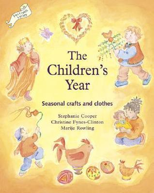 The Childrens Year: Seasonal Crafts and Clothes  by  Stephanie Cooper