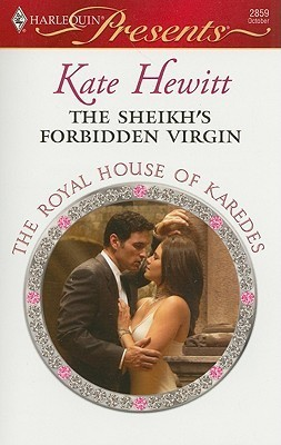 The Sheikhs Forbidden Virgin (The Royal House of Karedes #4)  by  Kate Hewitt