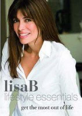 Lisa B: Lifestyle Essentials  by  Lisa B
