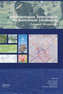 Geoinformation Technologies for Geo-Cultural Landscapes: European Perspectives  by  Vassilopoulos Andreas