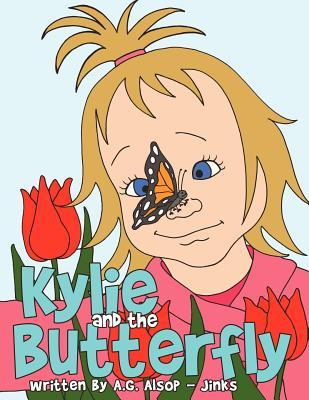 Kylie and the Butterfly  by  A.G. Alsop-Jinks
