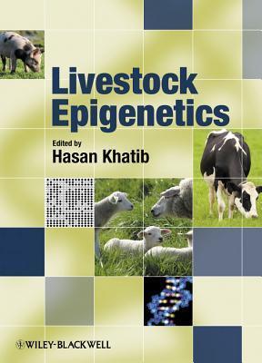 Livestock Epigenetics  by  Hasan Khatib