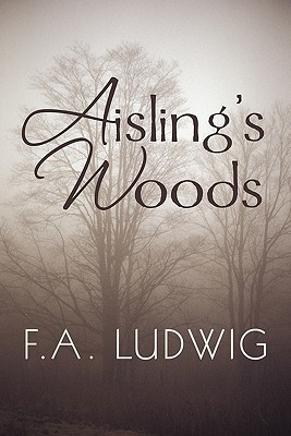 Aislings Woods  by  F.A. Ludwig