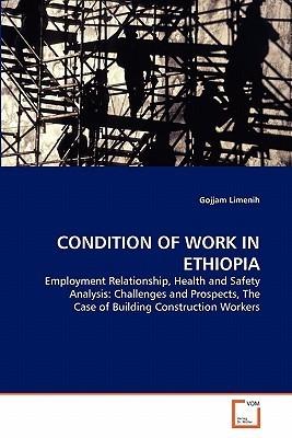 Condition of Work in Ethiopia Gojjam Limenih