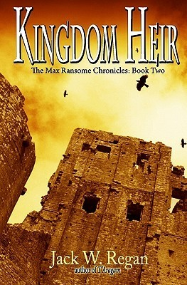 Kingdom Heir: The Max Ransome Chronicles, Book Two  by  Jack W. Regan