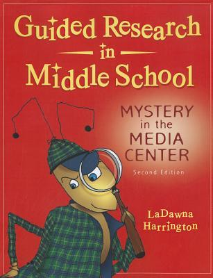 Guided Research in Middle School: Mystery in the Media Center Ladawna Harrington