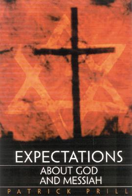 Expectations: About God and Messiah  by  Patrick Prill