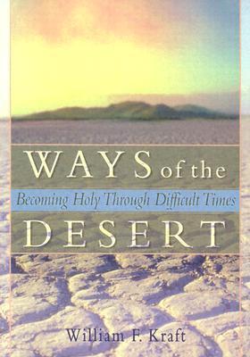 Ways of the Desert  by  William F. Kraft