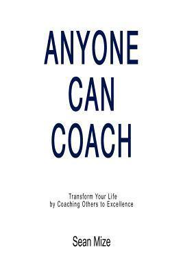 Anyone Can Coach  by  Sean Mize